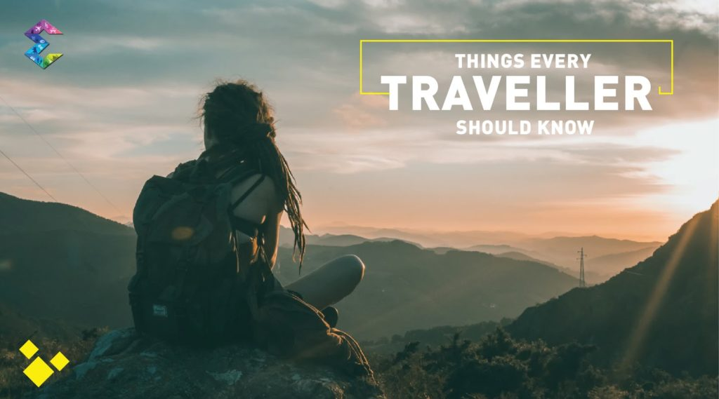 7 Things Every Traveller Should Know