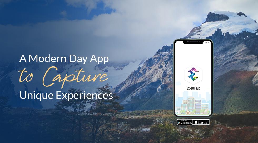 Explurger: A Modern Day App to Capture Unique Experiences