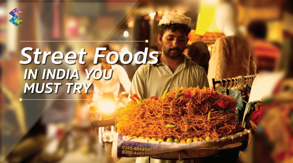 Top 20 Street Foods in India you must try