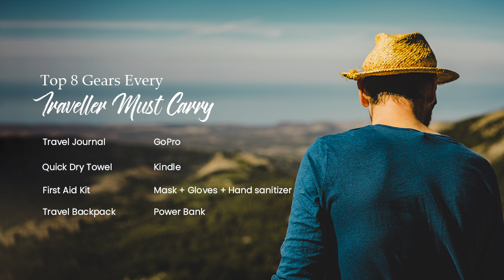Top 8 Gears Every Traveler Must Carry