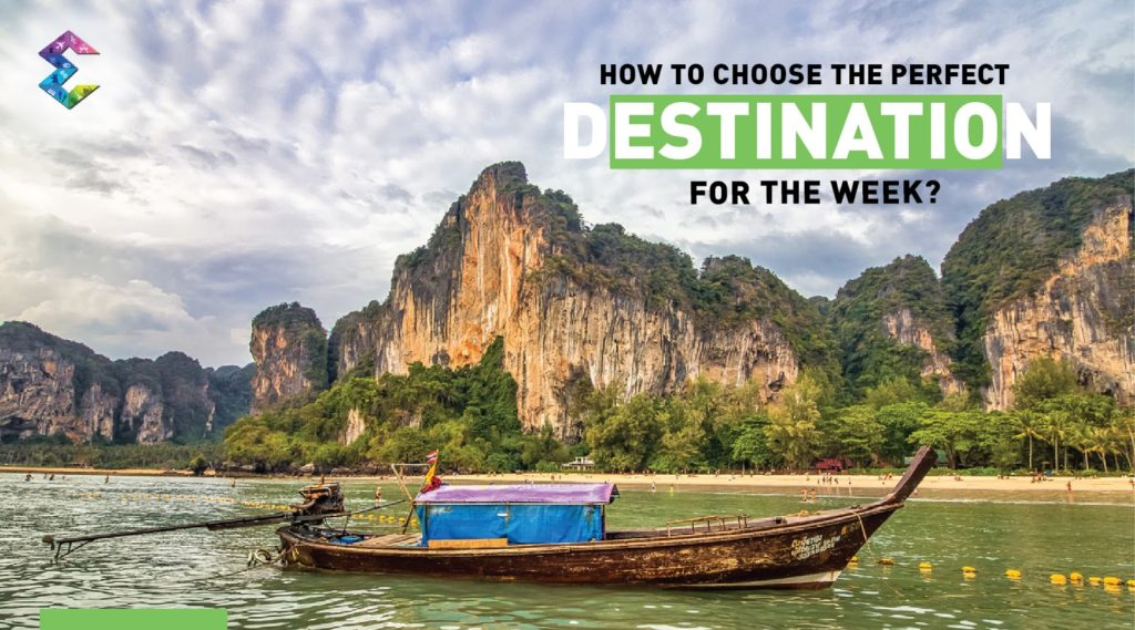 How to choose the perfect destination for the week?