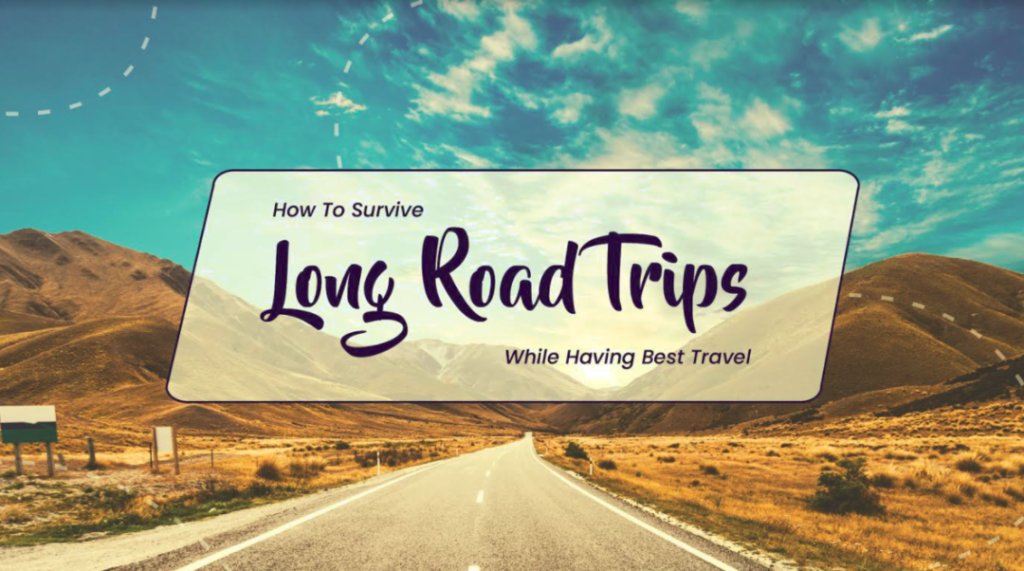 How To Survive Long Road Trips!