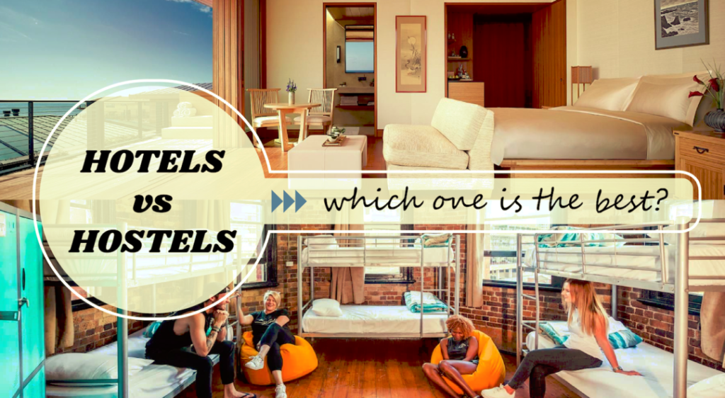 Hotels vs hostels – which one is the best?