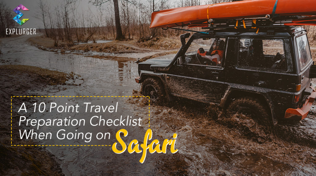 A 10 Point Travel Preparation Checklist When Going on Safari