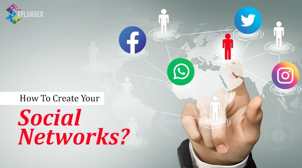How to create your social networks?